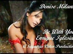 Denise Milani - Be With You Enrique Iglesias